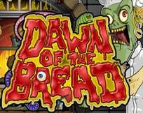 Dawn Of The Bread